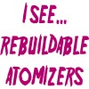 I see... rebuildable atomizers :-o